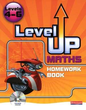 Level Up Maths: Homework Book (Level 4-6)