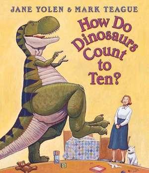 How Do Dinosaurs Count to Ten? de Jane Yolen