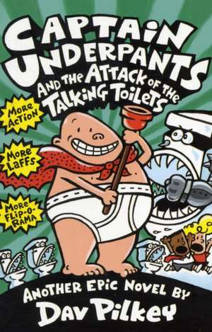 Captain Underpants and the Attack of the Talking  Toilets de Dav Pilkey
