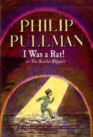 I Was a Rat! de Philip Pullman