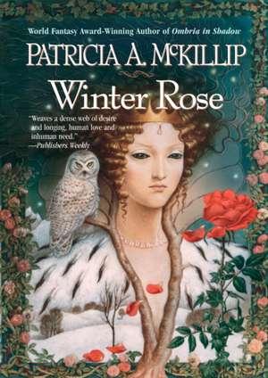 Winter Rose de Patricia A. McKillip