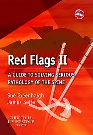Red Flags II: A guide to solving serious pathology of the spine de Sue Greenhalgh