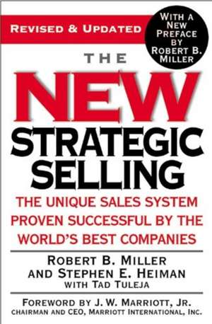 The New Strategic Selling: The Unique Sales System Proven Successful by the World's Best Companies de Robert B. Miller