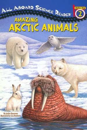 Amazing Arctic Animals de Jackie Glassman
