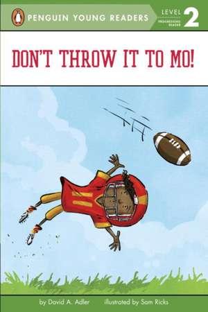 Don't Throw It to Mo! de David A. Adler