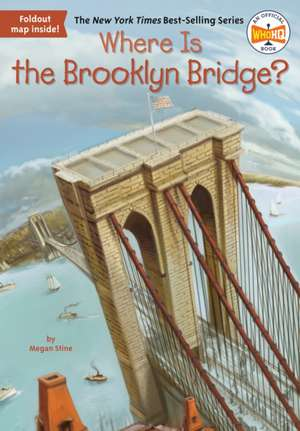 Where Is the Brooklyn Bridge? de Megan Stine