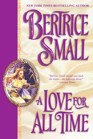 A Love for All Time de Bertrice Small