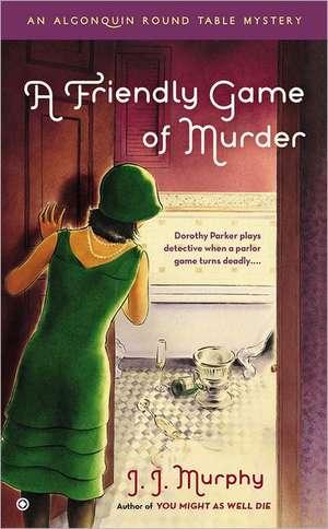 A Friendly Game of Murder de J. J. Murphy