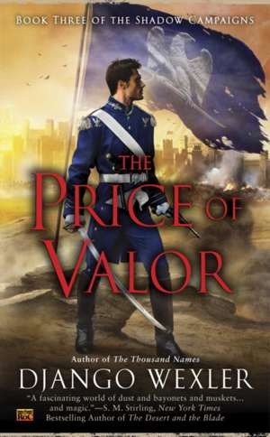 The Price of Valor de Django Wexler