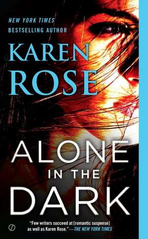 Alone in the Dark de Karen Rose