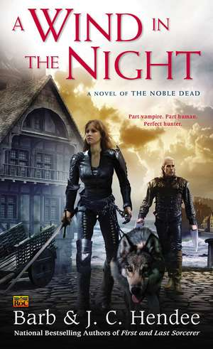 A Wind In The Night: A Novel of the Noble Dead de Barb Hendee
