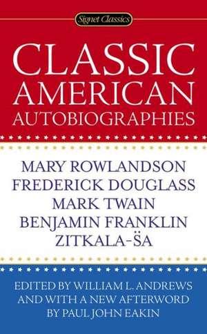 Classic American Autobiographies de John Eakin