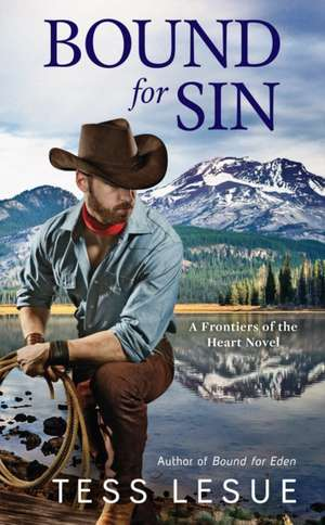 Bound For Sin: A FRONTIERS OF THE HEART NOVEL #2 de Tess LeSue