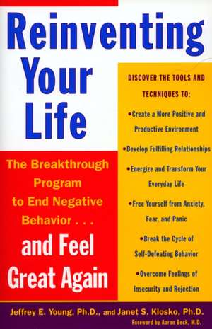 Reinventing Your Life:  How to Break Free from Negative Life Patterns and Feel Good Again de Jeffrey E. Young