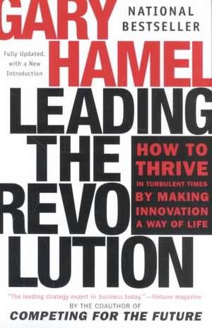Leading the Revolution de Gary Hamel