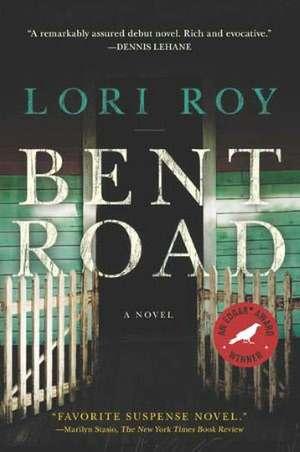 Bent Road de Lori Roy