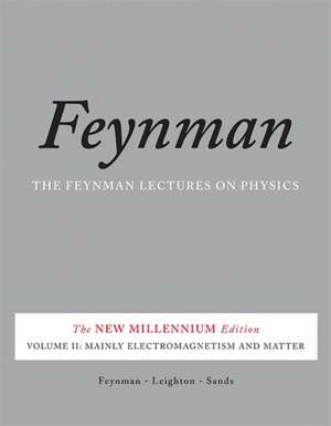 The Feynman Lectures on Physics, Vol. II: The New Millennium Edition: Mainly Electromagnetism and Matter de Richard P. Feynman