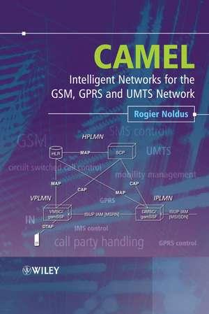 Camel: Intelligent Networks for the GSM, GPRS and UMTS Network de Rogier Noldus