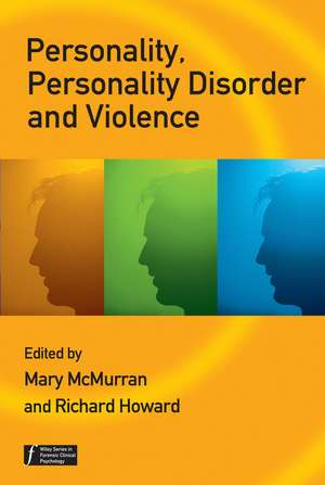 Personality, Personality Disorder and Violence: An Evidence Based Approach de Mary McMurran