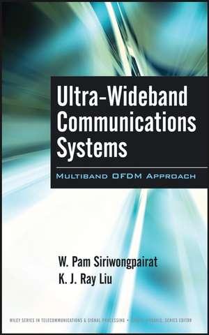 Ultra–Wideband Communications Systems: Multiband OFDM Approach de W. Pam Siriwongpairat