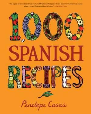 1,000 Spanish Recipes de Penelope Casas