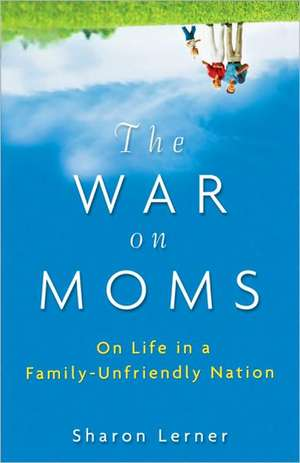 The War on Moms