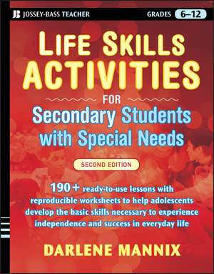 Life Skills Activities for Secondary Students with Special Needs de Darlene Mannix