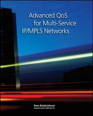 Advanced QoS for Multi–Service IP/MPLS Networks de Ramji Balakrishnan