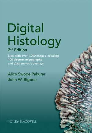 Digital Histology: An Interactive CD Atlas with Review Text de Alice S. Pakurar