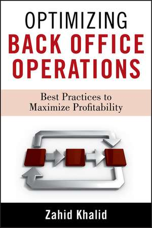 Optimizing Back Office Operations: Best Practices to Maximize Profitability de Zahid Khalid