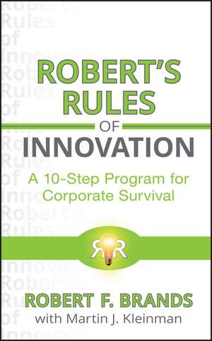 Robert′s Rules of Innovation: A 10–Step Program for Corporate Survival de Robert F. Brands