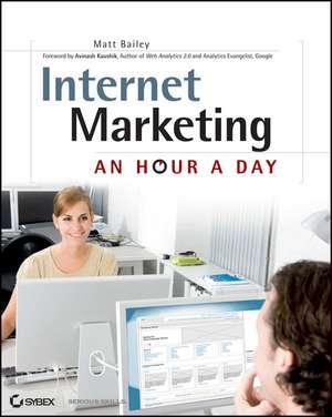 Internet Marketing: An Hour a Day de Matt Bailey