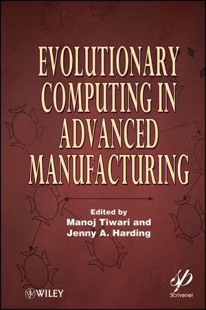 Evolutionary Computing in Advanced Manufacturing de Manoj Tiwari