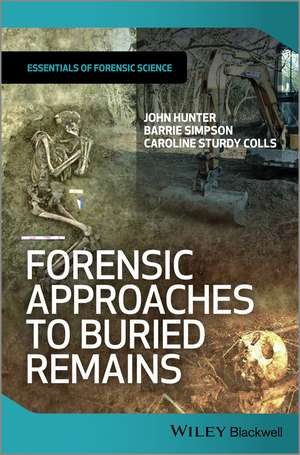 Forensic Approaches to Buried Remains de John Hunter
