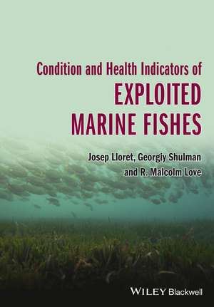 Condition and Health Indicators of Exploited Marine Fishes