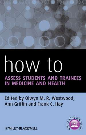 How to Assess Students and Trainees in Medicine and Health