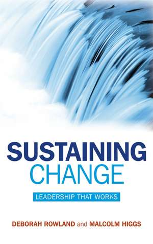 Sustaining Change: Leadership That Works de Deborah Rowland