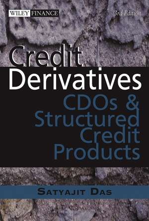 Credit Derivatives: CDOs and Structured Credit Products de Satyajit Das