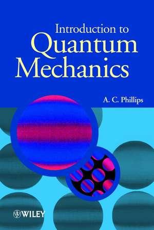 Introduction to Quantum Mechanics de A. C. Phillips
