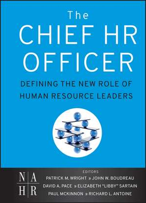 The Chief HR Officer: Defining the New Role of Human Resource Leaders de Patrick M. Wright
