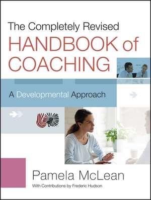 The Completely Revised Handbook of Coaching: A Developmental Approach de Pamela McLean