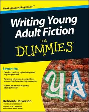 Writing Young Adult Fiction For Dummies de Deborah Halverson