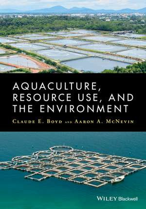 Aquaculture, Resource Use, and the Environment de Claude Boyd