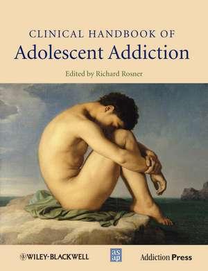 Clinical Handbook of Adolescent Addiction imagine