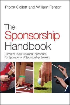The Sponsorship Handbook: Essential Tools, Tips and Techniques for Sponsors and Sponsorship Seekers de Pippa Collett