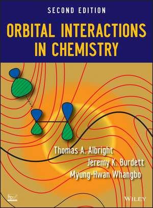 Orbital Interactions in Chemistry de Thomas A. Albright