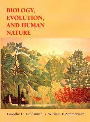 Biology, Evolution, and Human Nature de Timothy H. Goldsmith