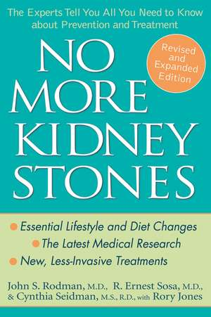 No More Kidney Stones: The Experts Tell You All You Need to Know about Prevention and Treatment de John S. Rodman, MD