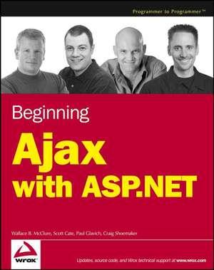 Beginning Ajax with ASP.NET de Wallace B. McClure