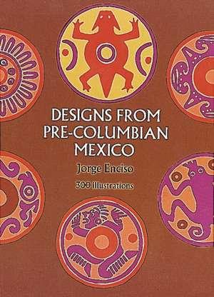 Designs from Pre-Columbian Mexico de Jorge Enciso